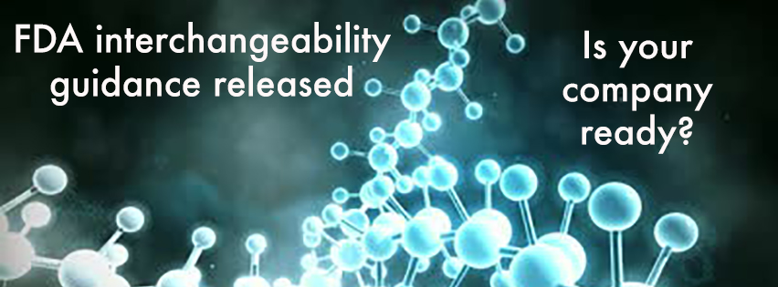 FDA released a guidance on interchangeability earlier this year, is your company ready?