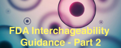FDA Interchangeability Guidance Part 2